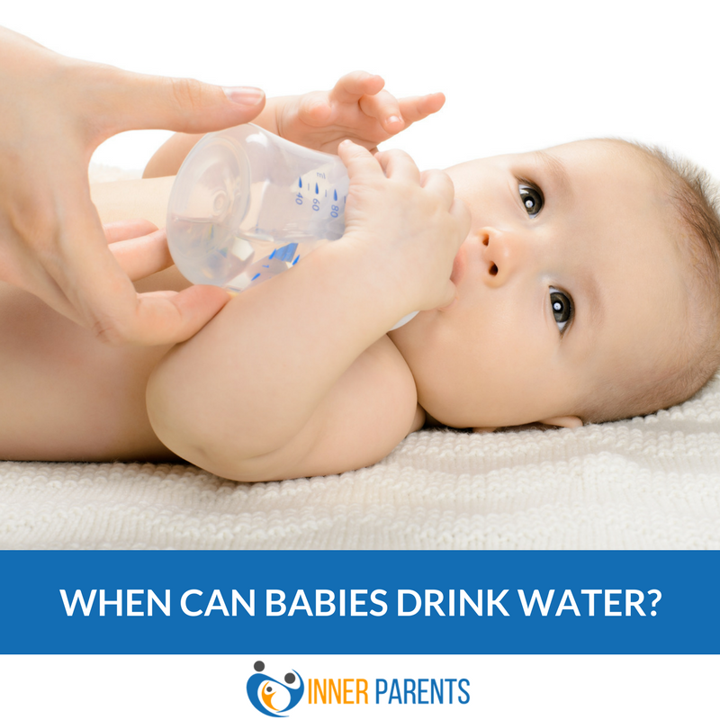 When Can Babies Drink Water